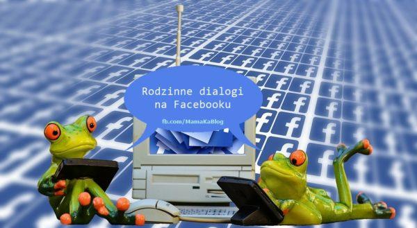 rodzinne dialogi na facebooku