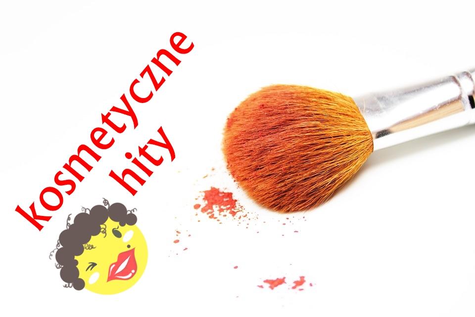 kosmetyczne hity ostatnich miesięcy